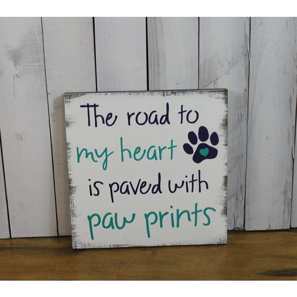 The Road to My Heart Is Paved With Paw Prints You Pick color/dog... (36 CAD) ❤ liked on Polyvore featuring home, home decor, wall art, grey, home & living, home décor, wall décor, wall hangings, typography wall art and wood wall signs