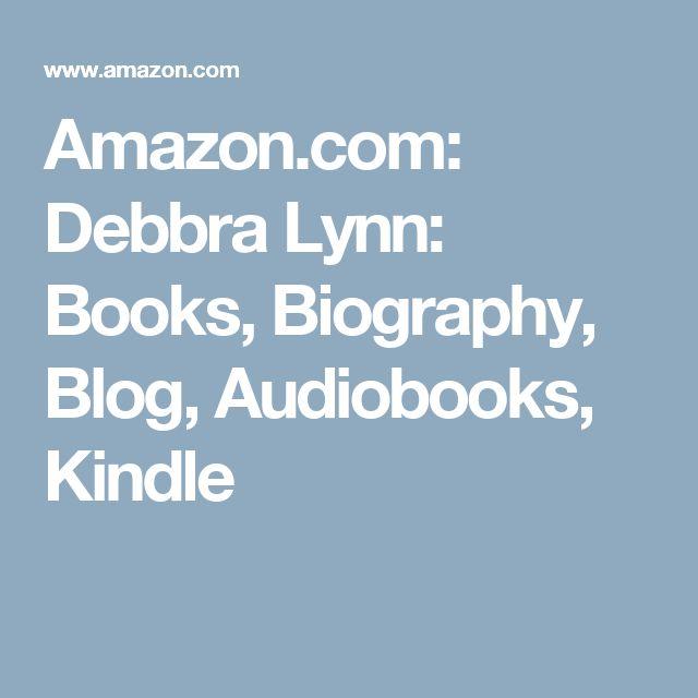 Amazon.com: Debbra Lynn: Books, Biography, Blog, Audiobooks, Kindle