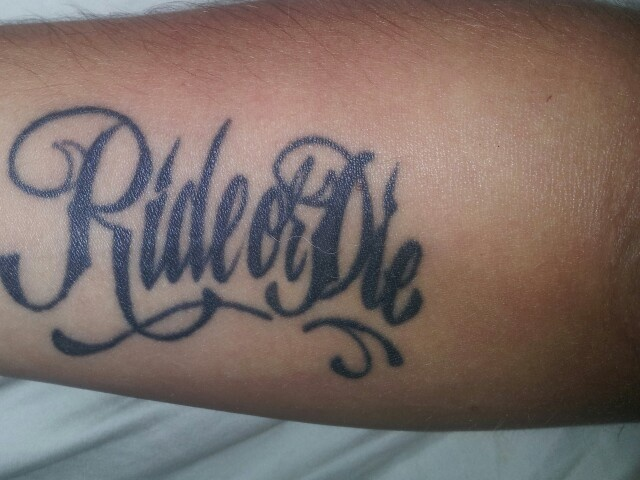 Ride or die tattoo mine tattoos pinterest babies for Ride or die tattoo designs