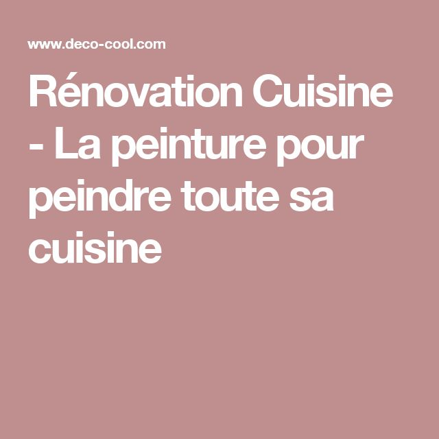 17 best ideas about renover sa cuisine on pinterest for Peindre sa cuisine