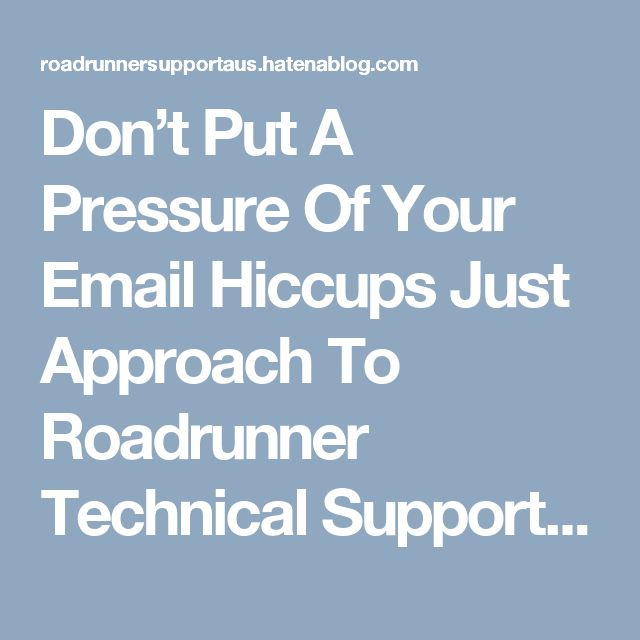 Don't Put A Pressure Of Your Email Hiccups Just Approach To Roadrunner Technical Support Australia. http://bit.ly/2nUlAWW