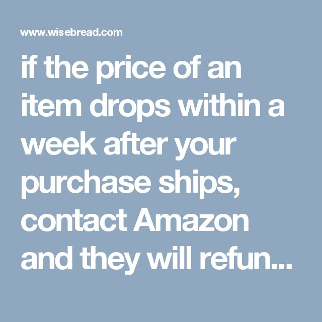 if the price of an item drops within a week after your purchase ships, contact Amazon and they will refund you the difference. This policy is not posted on the Amazon site, but a customer service agent confirmed it to me. GroovyPost offers step-by-step instructions on getting the refund.