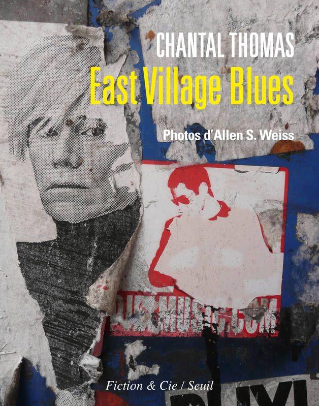 East Village Blues de Chantal Thomas récit publié aux
