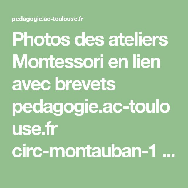 Photos des ateliers Montessori en lien avec brevets pedagogie.ac-toulouse.fr circ-montauban-1 Montessori Montessoridocsutiles imagesboites.pdf