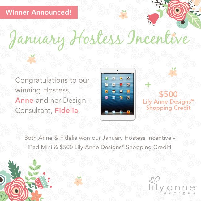 {January Hostess Incentive Winner Announced}  CONGRATULATIONS to our winning Hostess, Anne and her Design Consultant, Fidelia.  Both Anne & Fidelia won our January Hostess Incentive - iPad Mini & $500 Lily Anne Designs® Shopping Credit!