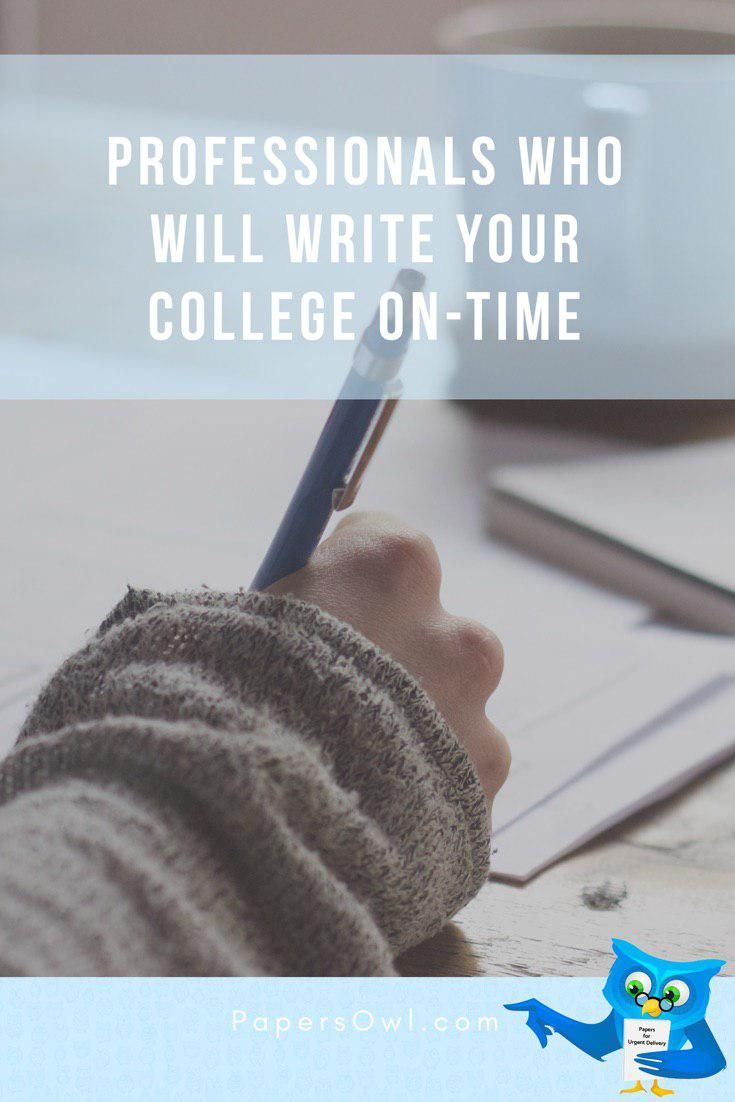 Professionals Who Will Write Your College OnTime essay