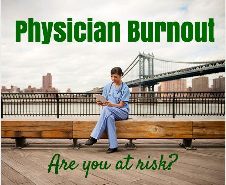 What are some of the biggest contributors that bring on physician burnout symptoms?