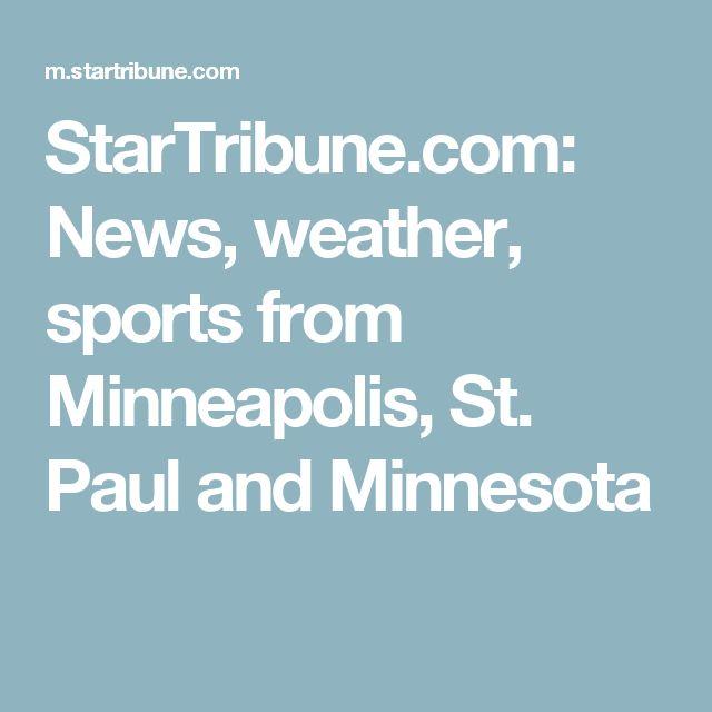 StarTribune.com: News, weather, sports from Minneapolis, St. Paul and Minnesota