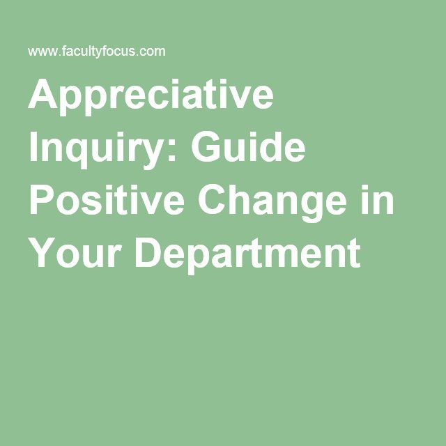 Appreciative Inquiry: Guide Positive Change in Your Department