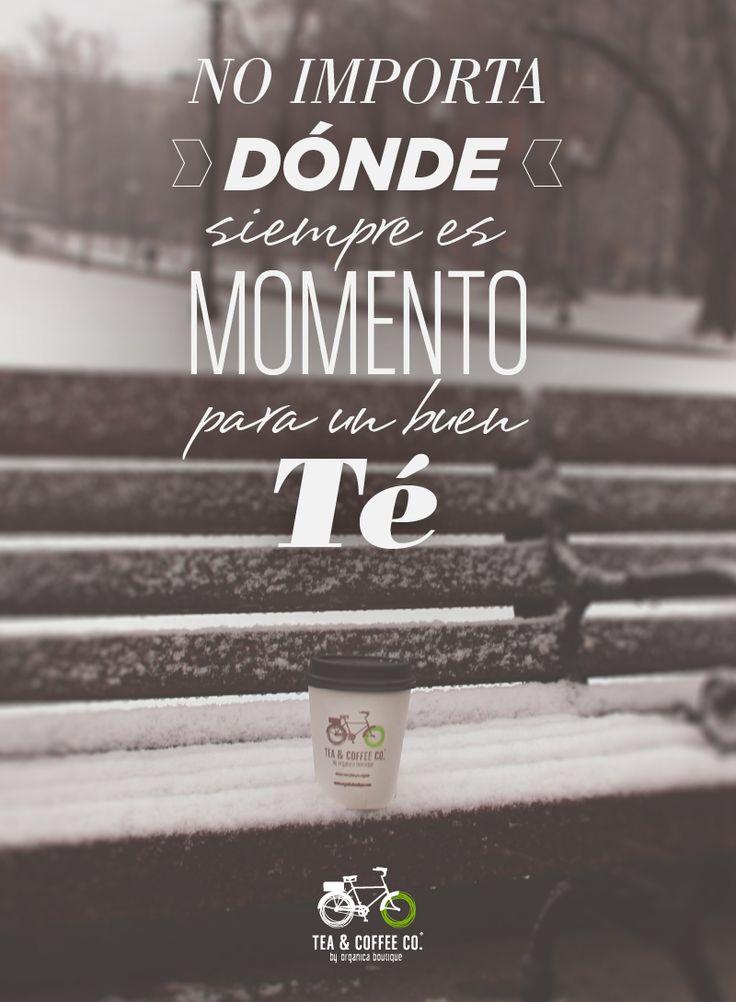 No importa dónde, siempre es buen momento para un buen Té http://www.teaandcoffeeco.com/section/teas/