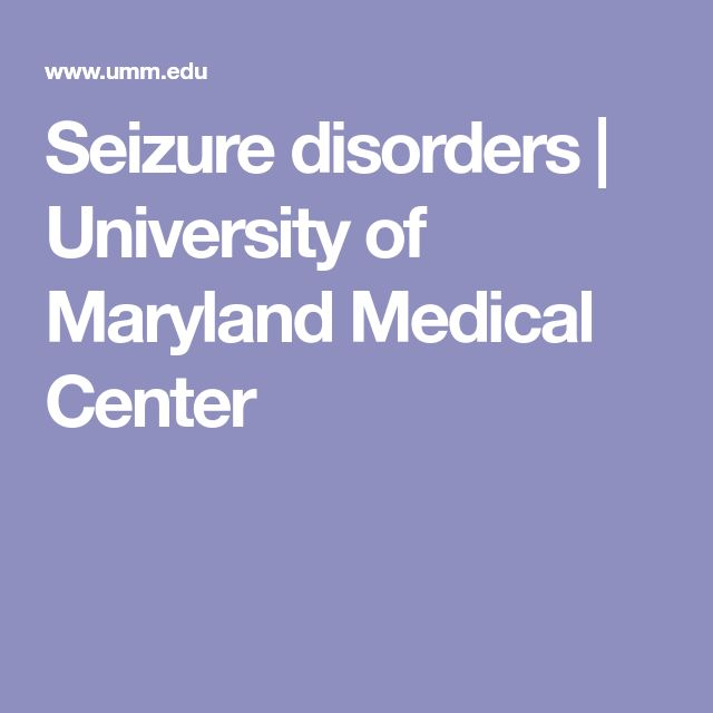 Seizure disorders   University of Maryland Medical Center