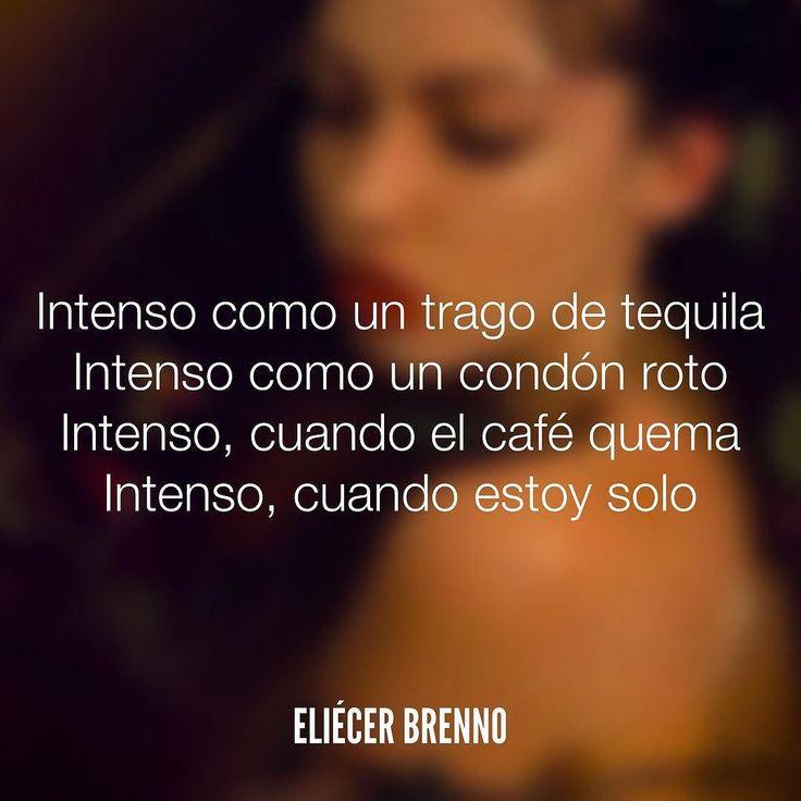 Intenso como un trago de tequila Intenso como un condón roto Intenso cuando el café quema Intenso cuando estoy solo Eliécer Brenno  Foto: @veronikabladesova  Si quieren apoyar a la causa: http://ift.tt/2ggOU9J  #intenso #quotes #writers #escritores #EliecerBrenno #reading #textos #instafrases #instaquotes #panama #poemas #poesias #pensamientos #autores #argentina #frases #frasedeldia #lectura #letrasdeautores #chile #versos #barcelona #madrid #mexico #microcuentos #nochedepoemas #megustaleer…