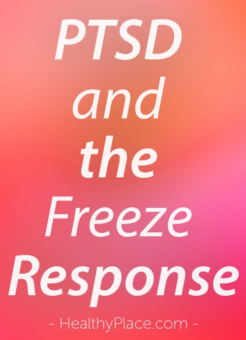 """""""Many with PTSD experience the freeze response - feeling so powerless, hopeless or victimized that you just become completely still. Impact of freeze response."""" www.HealthyPlace.com"""