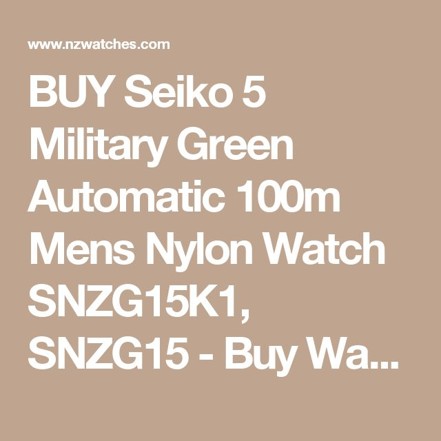 BUY Seiko 5 Military Green Automatic 100m Mens Nylon Watch SNZG15K1, SNZG15 - Buy Watches Online | SEIKO NZ Watches