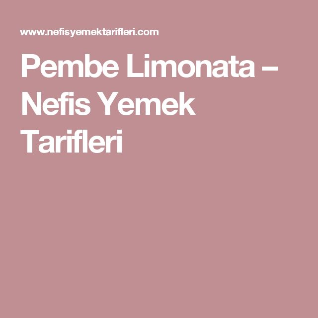 Pembe Limonata – Nefis Yemek Tarifleri