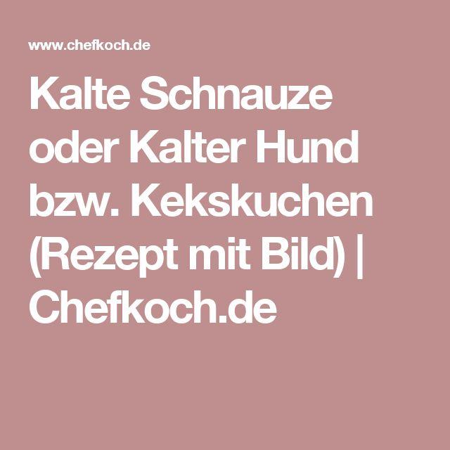Kalte Schnauze oder Kalter Hund bzw. Kekskuchen (Rezept mit Bild) | Chefkoch.de