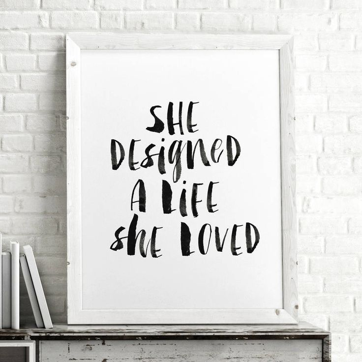 She Designed A Life She Loved http://www.notonthehighstreet.com/themotivatedtype/product/she-designed-a-life-she-loved-typography-print Limited edition art print, order now!