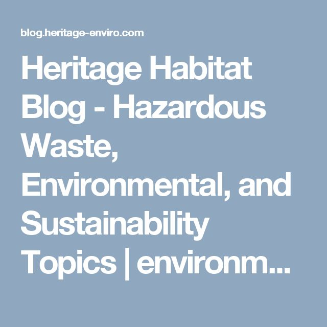 Heritage Habitat Blog - Hazardous Waste, Environmental, and Sustainability Topics | environmental crafts