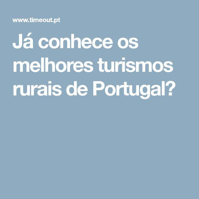 Já conhece os melhores turismos rurais de Portugal?