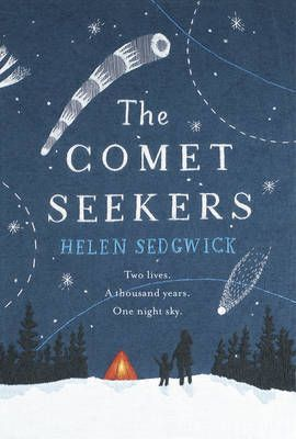 The Comet Seekers by Helen Sedgwick  A book about time and home and the pull of exploration vs stability