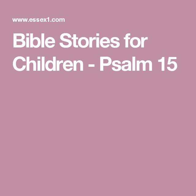 Bible Stories for Children - Psalm 15