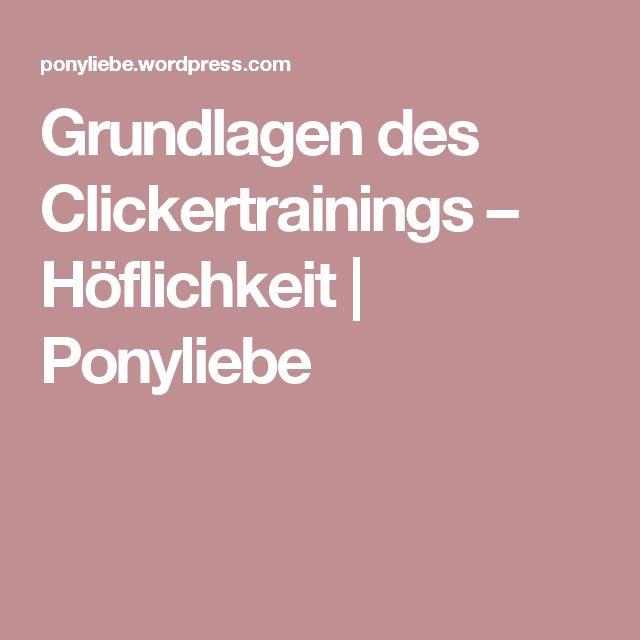 Grundlagen des Clickertrainings – Höflichkeit | Ponyliebe