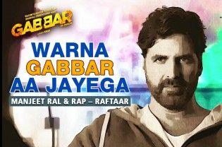 Warna Gabbar Aa Jayega song from the movie `Gabbar Is Back` Music: Manj Musik Singer: Manjeet Ral Rap: Raftaar Lyrics: Manj Musik, Raftaar, Big Dhillon Cast: Akshay Kumar, Shruti Haasan, Amala Paul, Prakash Raj, Sonu Sood, Sunil Grover, Suman Talwar Director: Krish  Read More