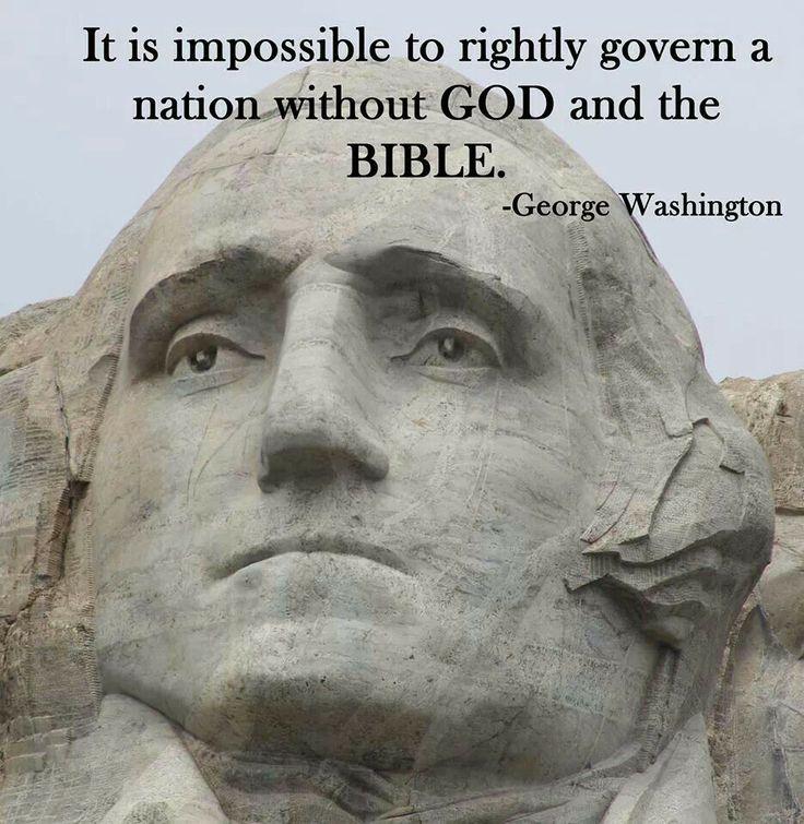 George Washington quote....he spoke the truth!