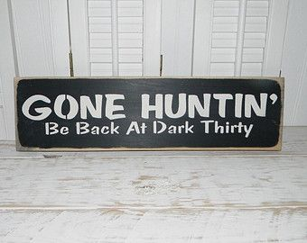 Items similar to Man cave, Deer Hunting sign, gone hunting , lodge decor, cave decor, gift for  dad, gift for uncle. on Etsy