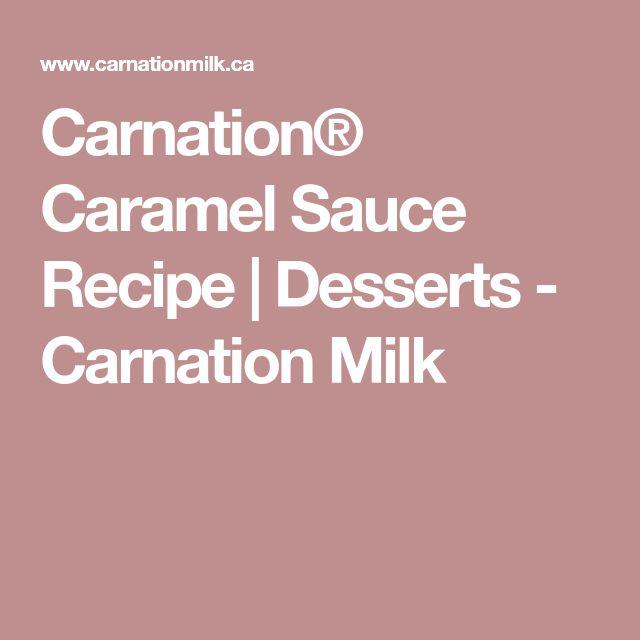 Carnation® Caramel Sauce Recipe | Desserts - Carnation Milk