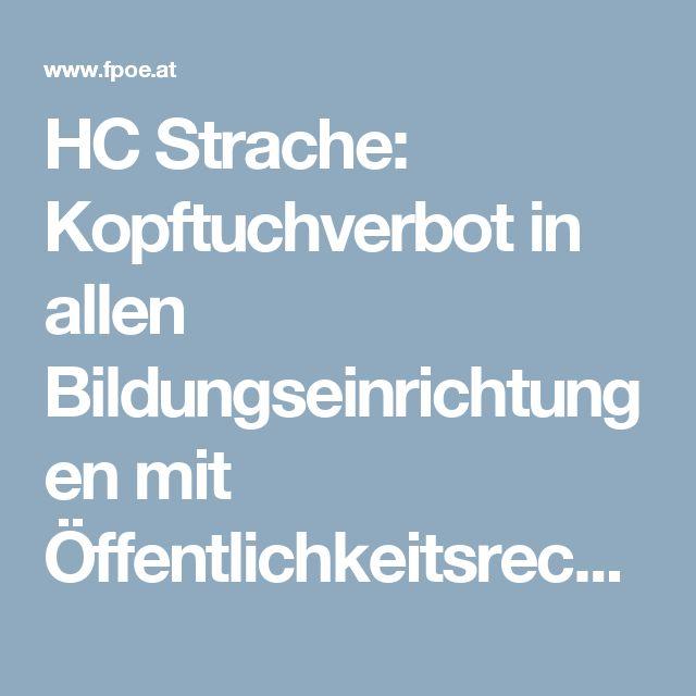 HC Strache: Kopftuchverbot in allen Bildungseinrichtungen mit Öffentlichkeitsrecht! – www.fpoe.at