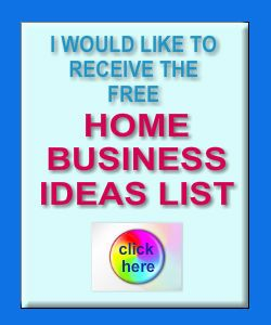 Free Home Business Ideas List To Consider If You Want To Start A Home Business
