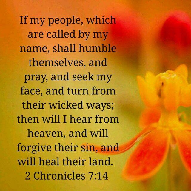 2 Chronicles 7:14 KJV http://www.mwordsandthechristianwoman.com/