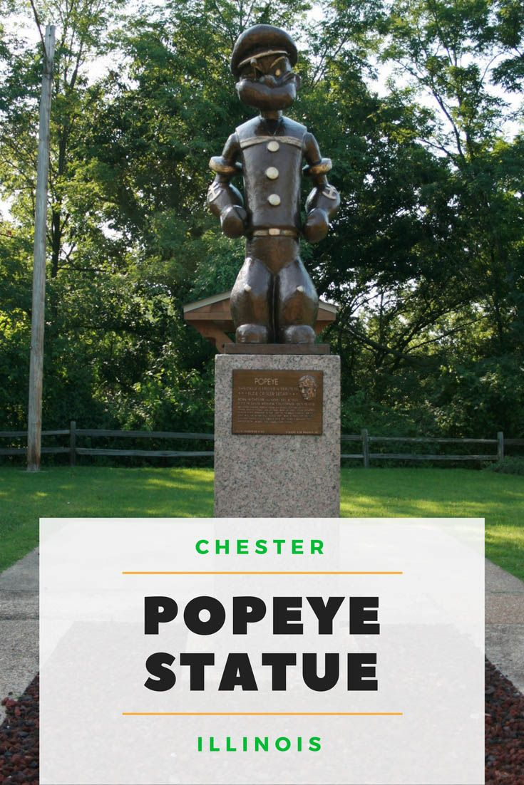 Popeye Statue in Chester, Illinois Roadside Attractions in Illinois http://www.sillyamerica.com/blog/popeye-statue-in-chester-il/