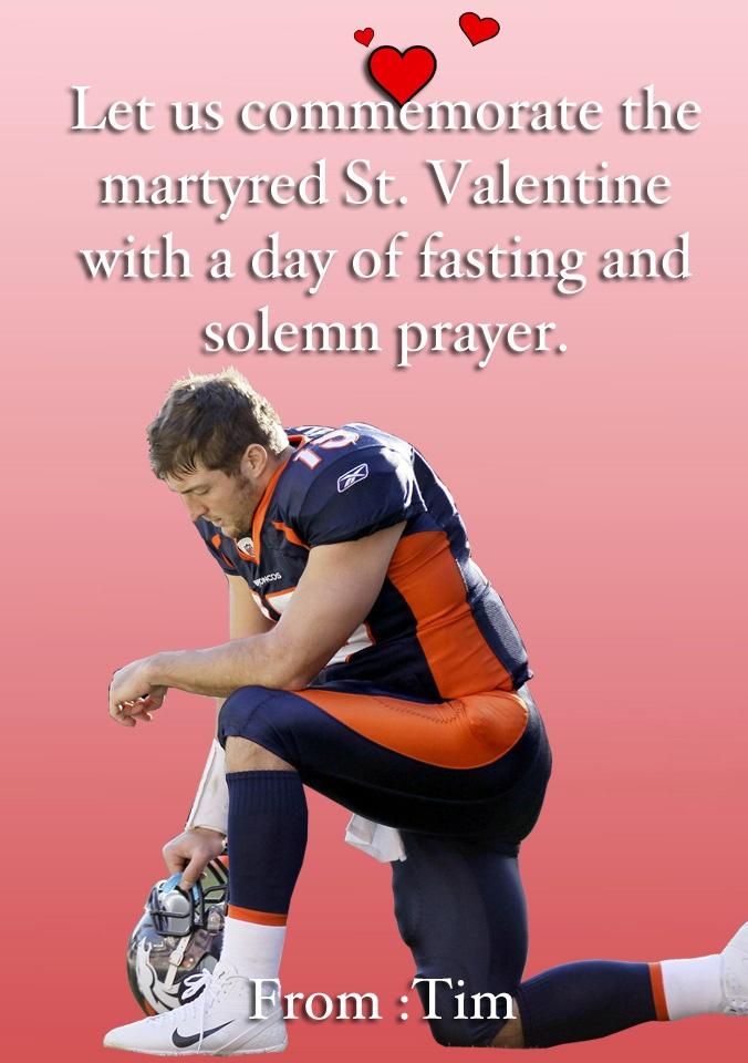 still love him.: Funny Valentine, Valentine Day Cards, Happy Valentine S, Tim Tebow, Tebow Wishes, Sports, Valentines Day, Happy Valentines