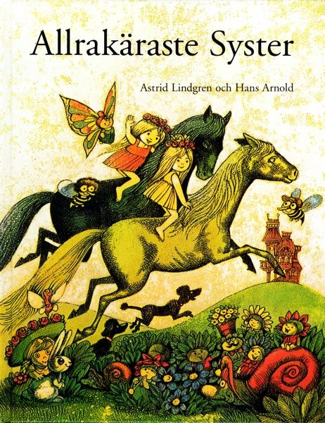 Astrid Lindgren: Most beloved sister Love this book and its illustrations!