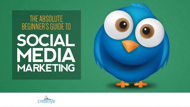 Absolute Beginner's Guide to Social Media Marketing by Barry Feldman via slideshare
