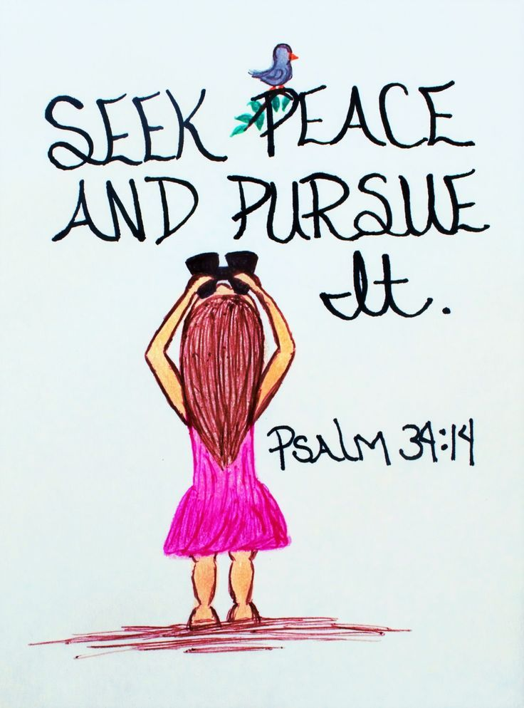 """Seek peace and pursue it."" Psalm 34:14 (Scripture doodle art of encouragement)"