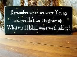 So true: Woods Signs, Sotrue, Exact, Growing Up, Funnies Quotes, So True, Kids, True Stories, Paintings Signs