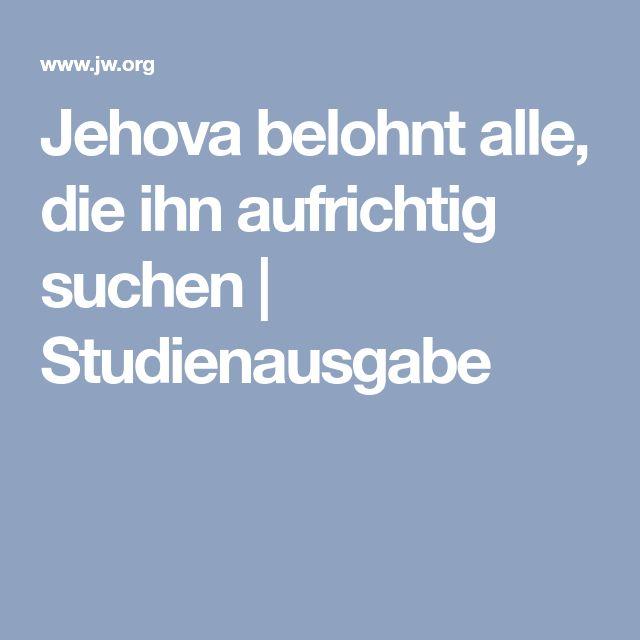 Jehova belohnt alle, die ihn aufrichtig suchen | Studienausgabe