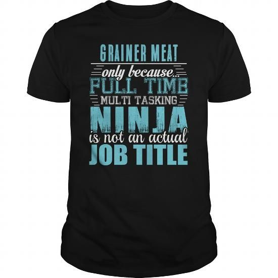 GRAINER MEAT Ninja T-shirt #jobs #tshirts #GRAINER #gift #ideas #Popular #Everything #Videos #Shop #Animals #pets #Architecture #Art #Cars #motorcycles #Celebrities #DIY #crafts #Design #Education #Entertainment #Food #drink #Gardening #Geek #Hair #beauty #Health #fitness #History #Holidays #events #Home decor #Humor #Illustrations #posters #Kids #parenting #Men #Outdoors #Photography #Products #Quotes #Science #nature #Sports #Tattoos #Technology #Travel #Weddings #Women