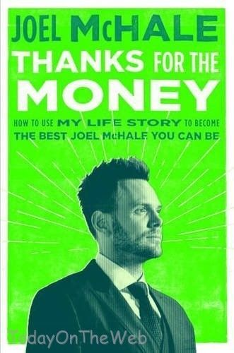 Thanks for the Money: How to Use My Life Story to Become the Best Joel McHale