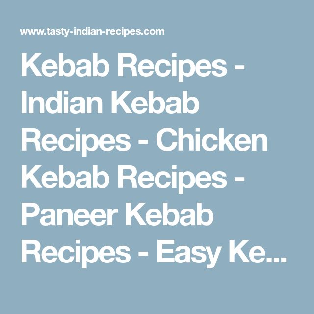 Kebab Recipes - Indian Kebab Recipes - Chicken Kebab Recipes - Paneer Kebab Recipes - Easy Kebabs Recipes