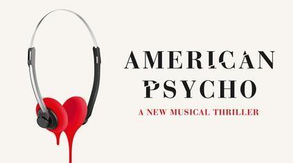 American Psycho Musical  - Broadway 2016 // Duncan Sheik
