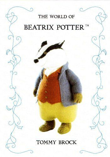 The World Of Beatrix Potter: Tommy Brock (Knitting Pattern) by Alan (designer) Dart, http://www.amazon.co.uk/dp/B005INHI1S/ref=cm_sw_r_pi_dp_WaNitb0H96YFF