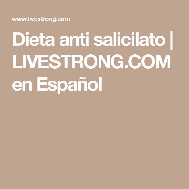 Dieta anti salicilato | LIVESTRONG.COM en Español