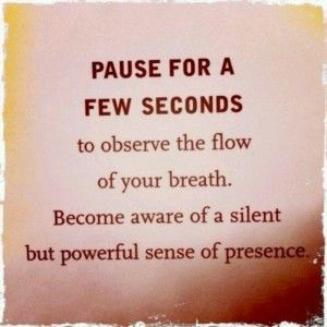Mindfulness meditation: Pause, Inspiration, Life, Quotes, Thought, Meditation, Yoga, Powerful Sense