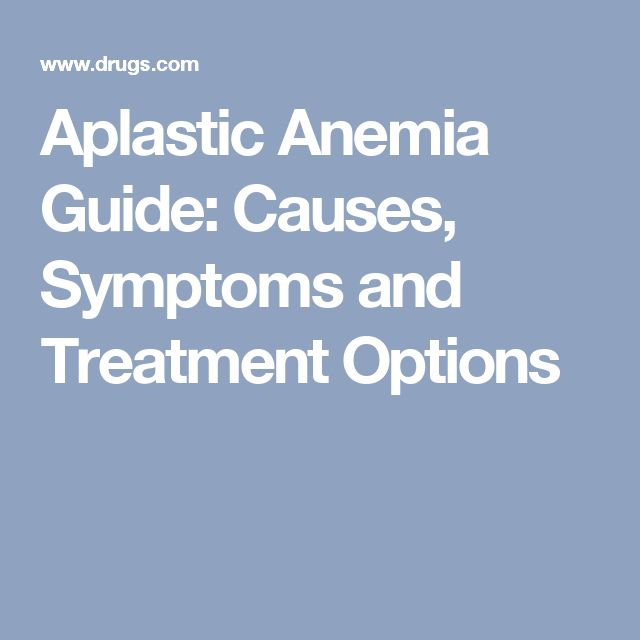 Aplastic Anemia Guide: Causes, Symptoms and Treatment Options