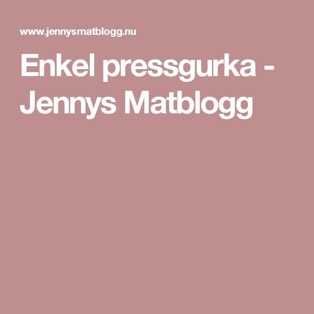 Enkel pressgurka - Jennys Matblogg