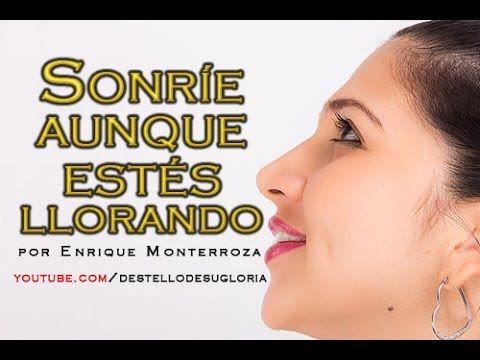 Audio Reflexión - Sonríe aunque estés llorando - Enrique Monterroza